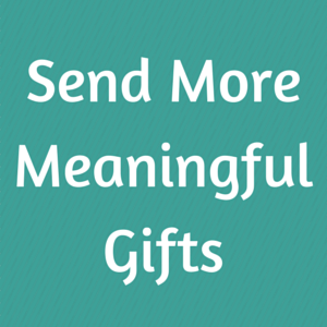 Meangingful Gifts