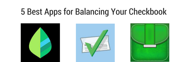 5 Best Apps for Balancing Your Checkbook